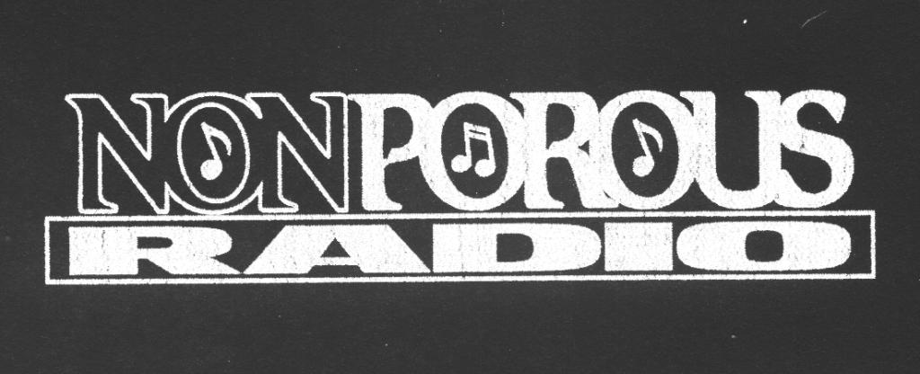 NONPOROUS Nonporous Radio